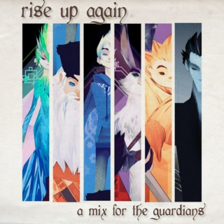 rise up again (a mix for the guardians)
