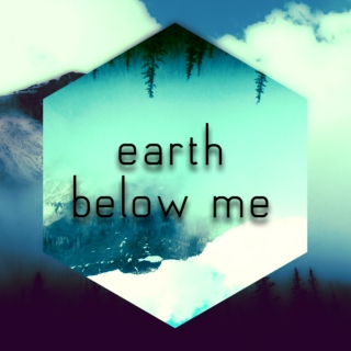earth below me
