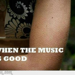 When Music is good