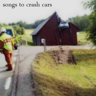 Songs To Crash Cars