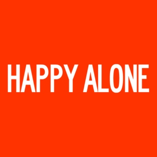 Happy alone