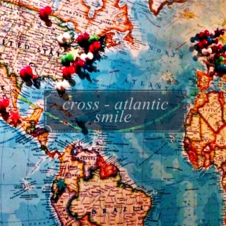 Cross-Atlantic smile