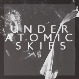 under atomic skies