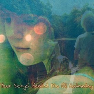 Your Songs Remind Me Of Swimming [an Emily Fitch fanmix]