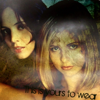 This Is Yours To Wear [a Buffy & Faith fanmix]