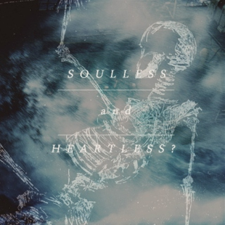 Soulless & Heartless