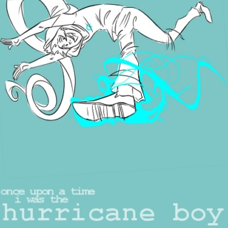 once upon a time i was the hurricane boy.