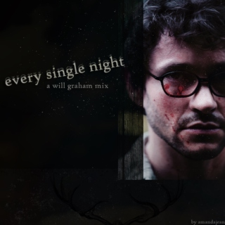 EVERY SINGLE NIGHT - Will Graham mix