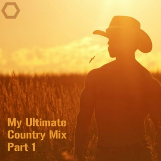 My Ultimate Country Mix Part 1.