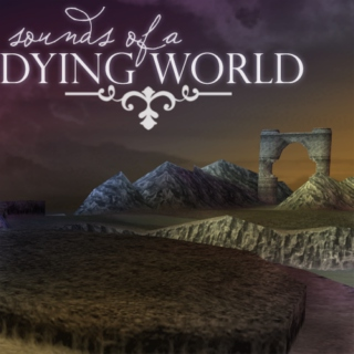 sounds of a DYING WORLD
