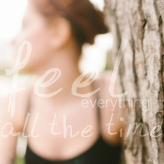 Feel Everything, All the Time