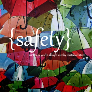 {safety}: an 'I hope you're all safe' mix