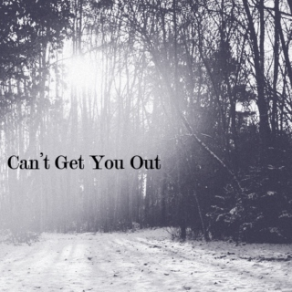Can't Get You Out