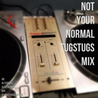 Not Your Normal TugsTugs Mix: an Alternate Electronica mix