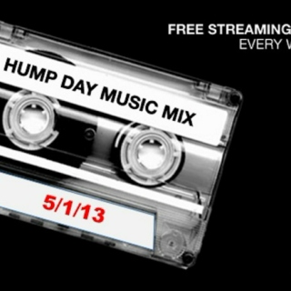 Hump Day Mix - 5/1/13