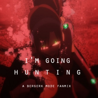 i'm going hunting