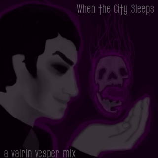 When the City Sleeps - a Valrin Vesper Mix