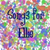 Songs for Ellie