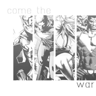 come the war