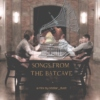 Songs from the Batcave