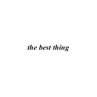 The Best Thing