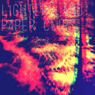 Lighters and Paper Clips