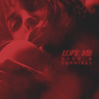love me like a cannibal