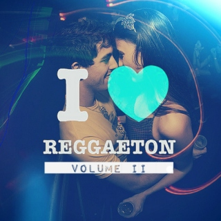 I Love Reggaeton (Vol. II)