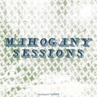 mahogany sessions #3