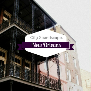 City Soundscape: New Orleans