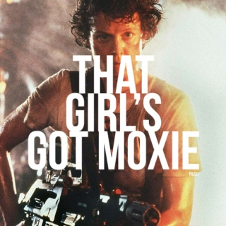 that girl's got moxie, pt. 1