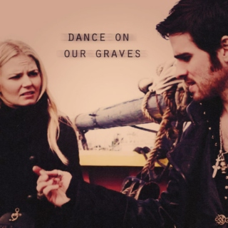 we'll dance on our graves