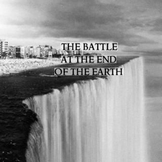 The Battle at the End of the Earth