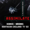 Assimilate Ch. 4: Northern England '71-'82