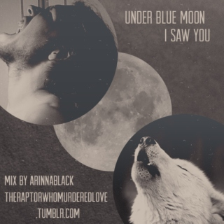 under blue moon i saw you