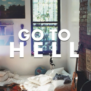 Go to hell.
