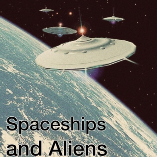 Spaceships and Aliens.