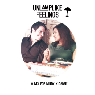 unlamplike feelings