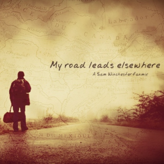 My Road Leads Elsewhere