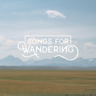songs for wandering