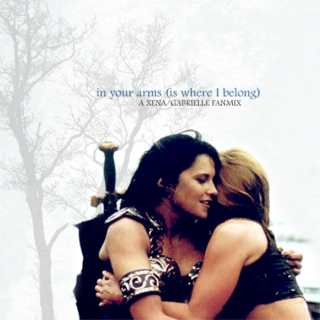in your arms - a xena/gabrielle fanmix