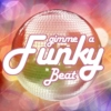 Gimme a Funky beat