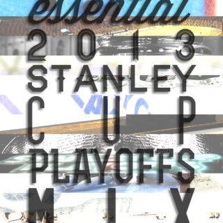 The Essential 2013 Stanley Cup Playoffs Mix