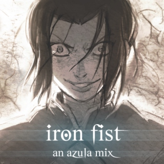 iron fist : an azula mix