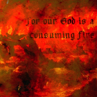 for our God is a consuming fire