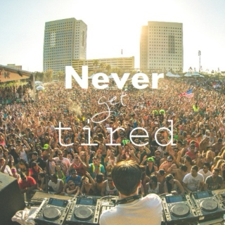 Never Get Tired