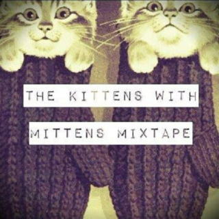 2). The Kittens with Mittens Mixtape