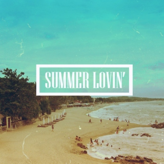 give me that summer lovin'