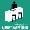 Almost Happy Hour