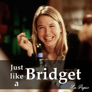 Just like a Bridget